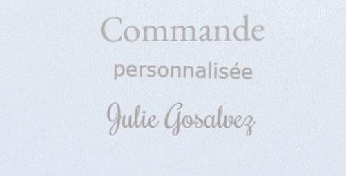 Commande personnalisée Julie Gosalvez