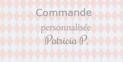 Commande Patricia P.