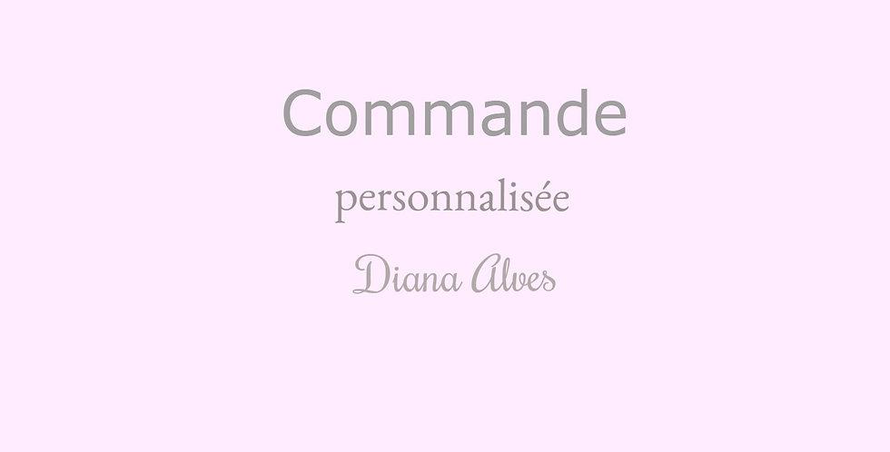 Commande personnalisée Diana Alves