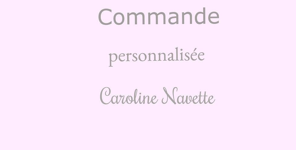 Commande personnalisée pour Caroline Navette