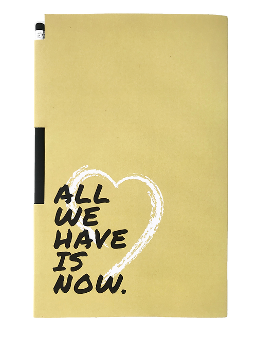 Notebook with pencil - All we have is now