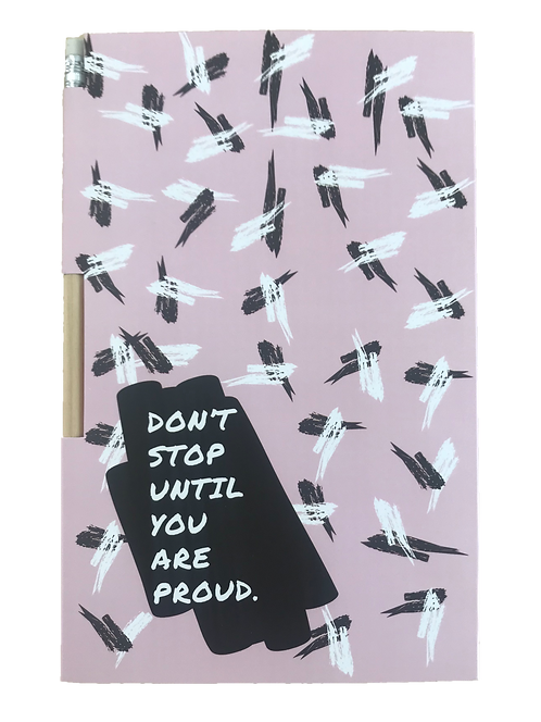 Notebook - Don't stop until you are proud