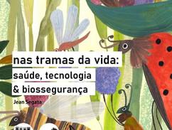 Nas tramas da vida: saúde, tecnologia e biossegurança