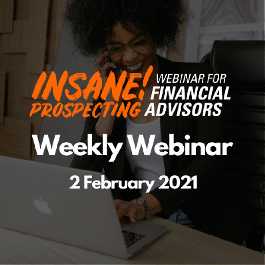 Weekly Prospecting Webinar for Financial Advisors - 2 February 2021