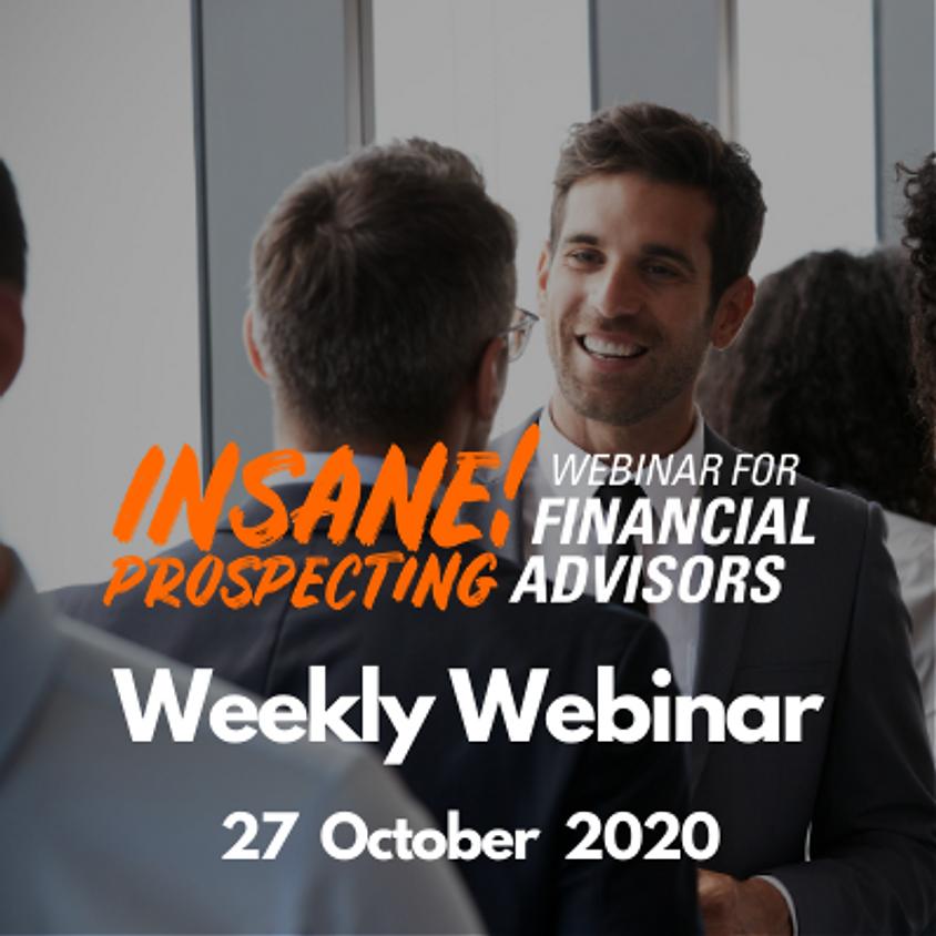 Weekly Prospecting Webinar for Financial Advisors - 27 October 2020