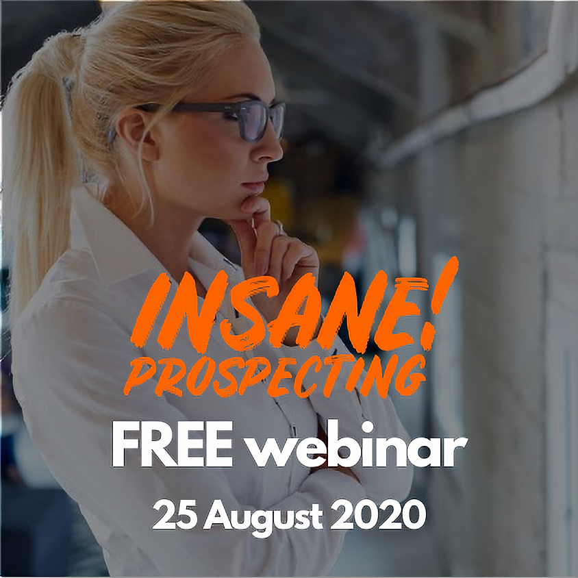Weekly Prospecting Webinar for Financial Advisors -  25 August 2020
