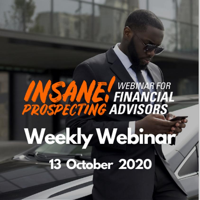 Weekly Prospecting Webinar for Financial Advisors - 13 October 2020