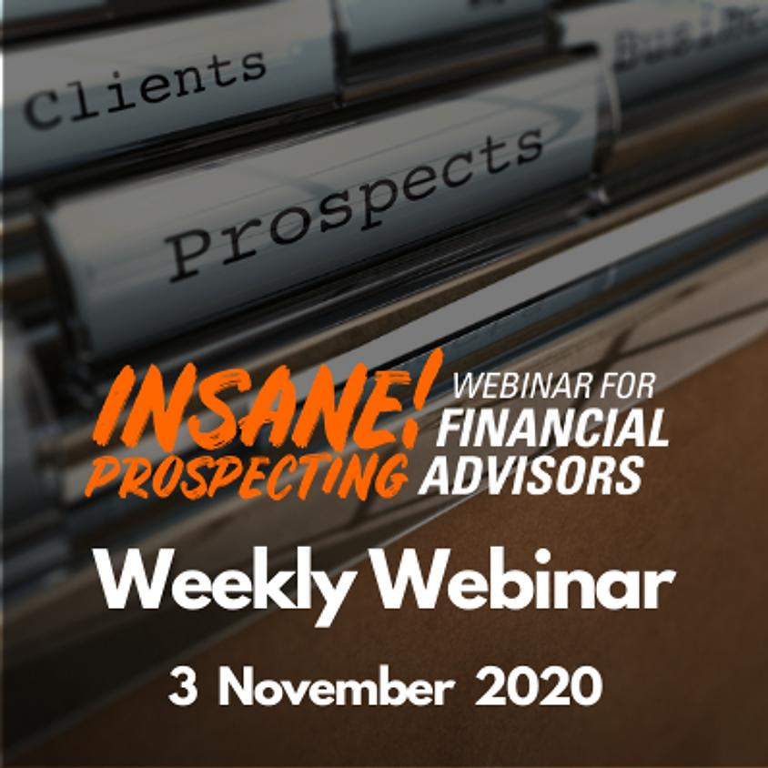 Weekly Prospecting Webinar for Financial Advisors - 3 November 2020