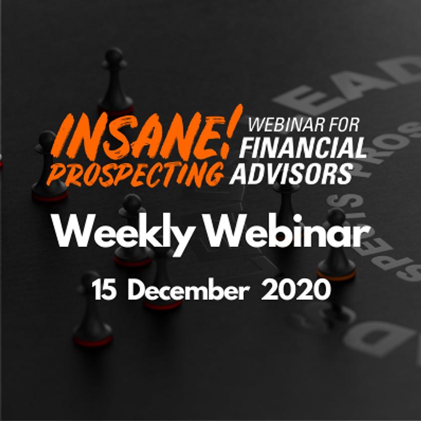 Weekly Prospecting Webinar for Financial Advisors - 15 December 2020