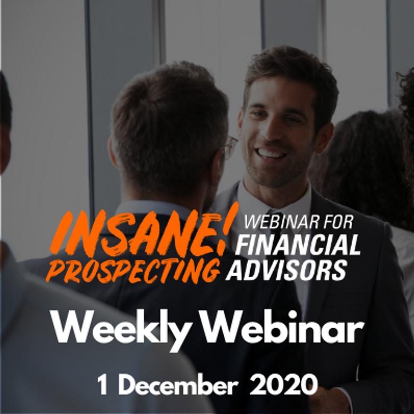 Weekly Prospecting Webinar for Financial Advisors - 1 December 2020