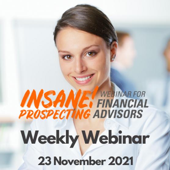 Insane! Prospecting Weekly Webinar - 23 November 2021