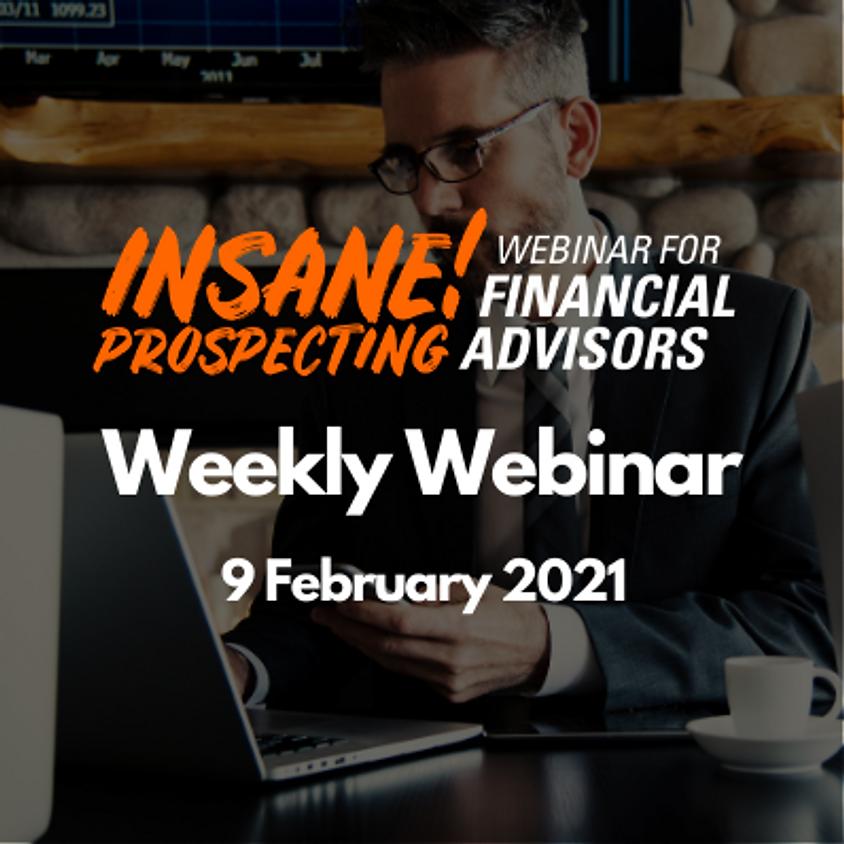 Weekly Prospecting Webinar for Financial Advisors - 9 February 2021