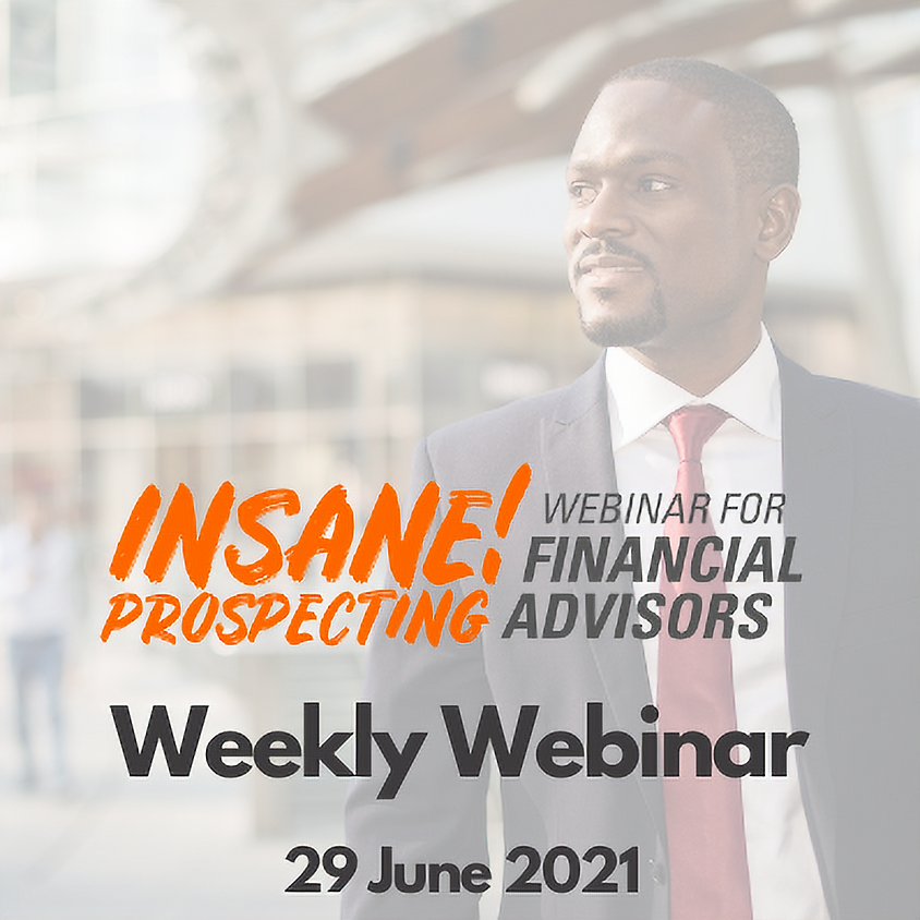 Insane! Prospecting Weekly Webinar - 29 June 2021