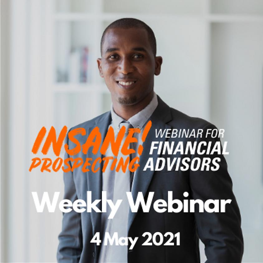 Weekly Prospecting Webinar for Financial Advisors - 4 May 2021