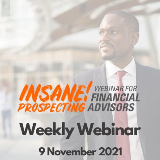 Insane! Prospecting Weekly Webinar - 9 November 2021