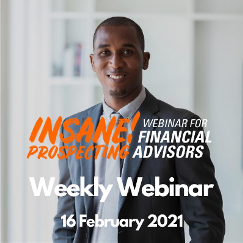 Weekly Prospecting Webinar for Financial Advisors - 16 February 2021
