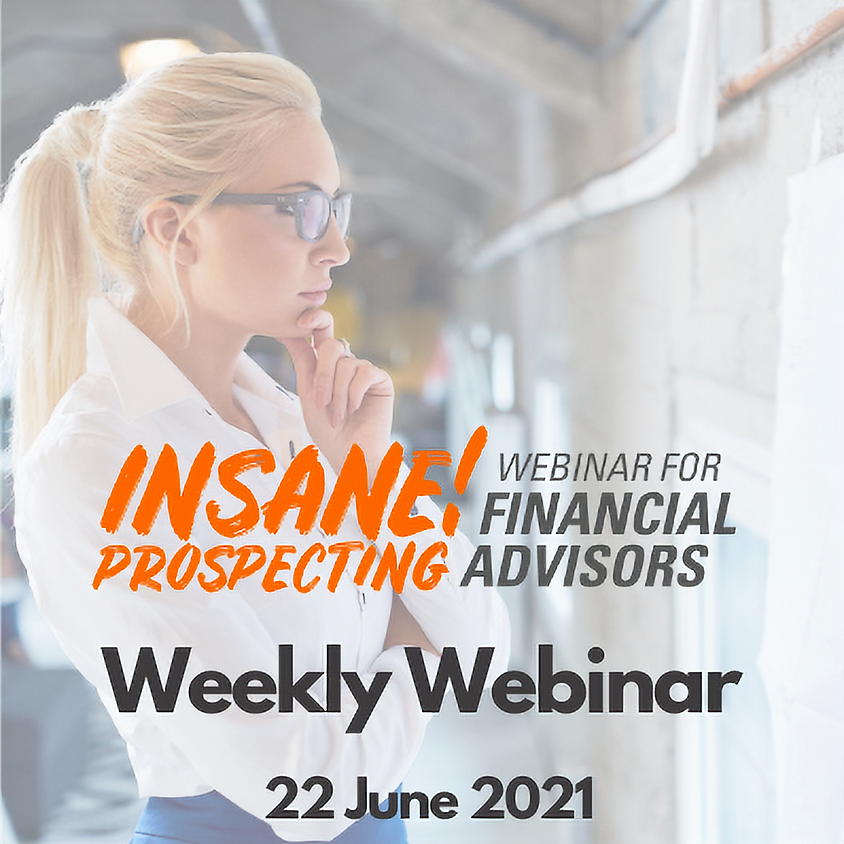 Insane! Prospecting Weekly Webinar - 22 June 2021