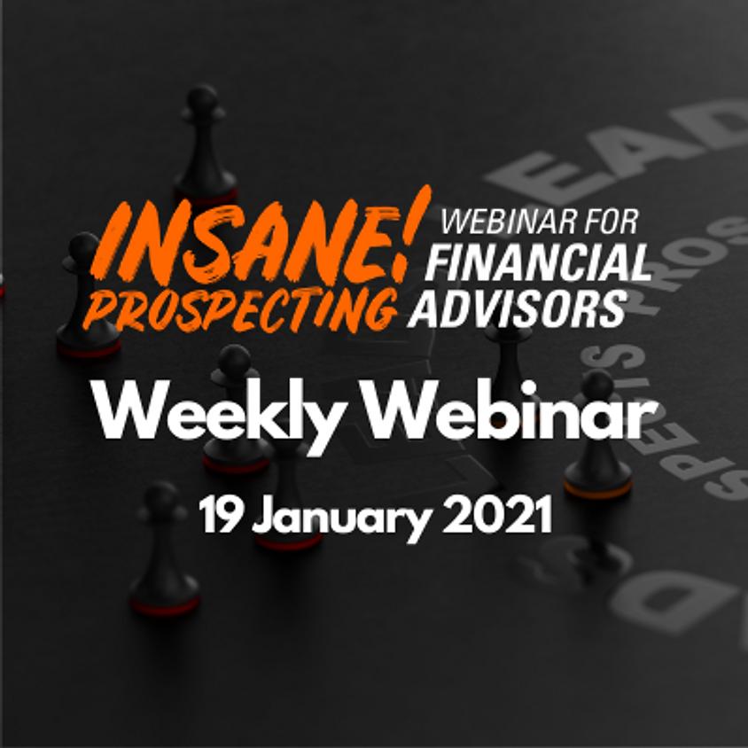 Weekly Prospecting Webinar for Financial Advisors - 19 January 2021