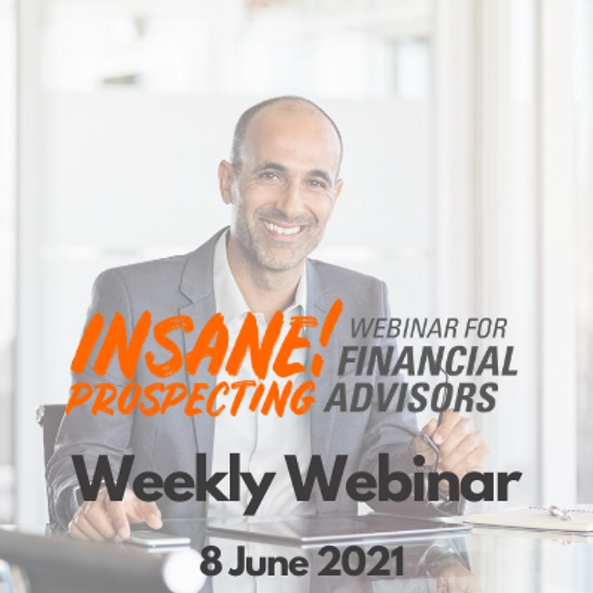 Insane! Prospecting Weekly Webinar - 8 June 2021