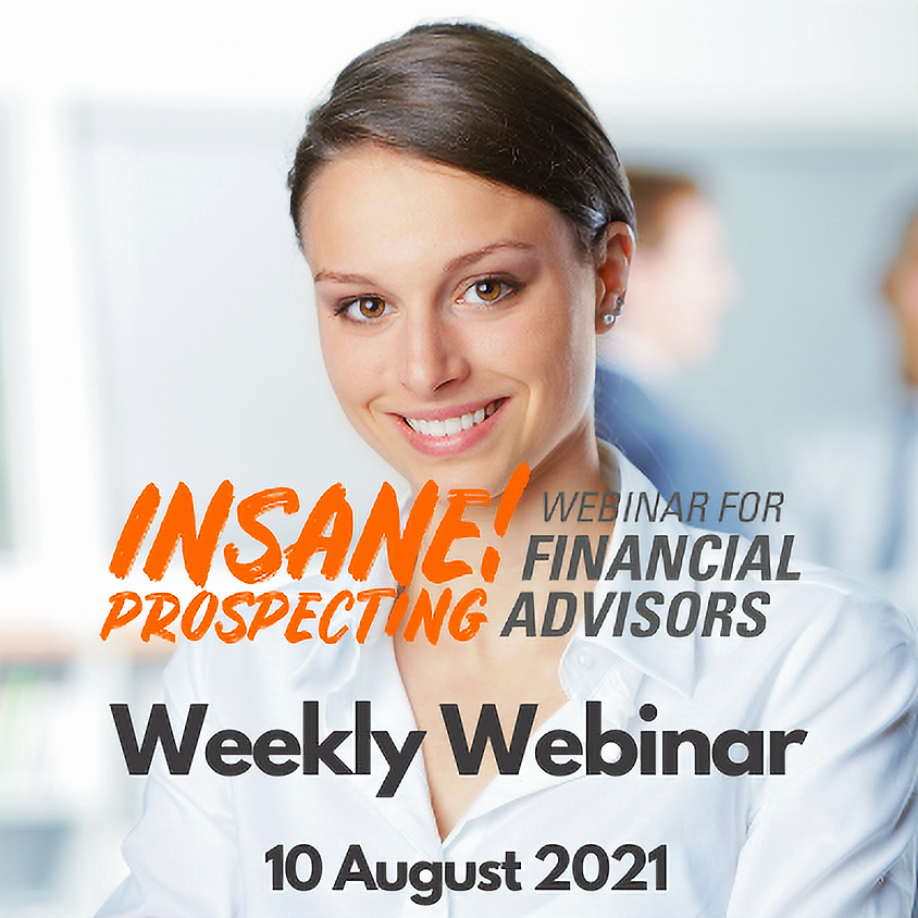 Insane! Prospecting Weekly Webinar - 10 August 2021
