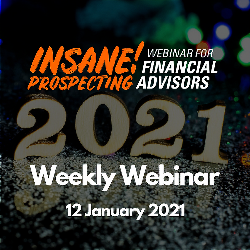 Weekly Prospecting Webinar for Financial Advisors - 12 January 2021