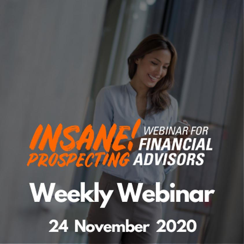 Weekly Prospecting Webinar for Financial Advisors - 24 November 2020