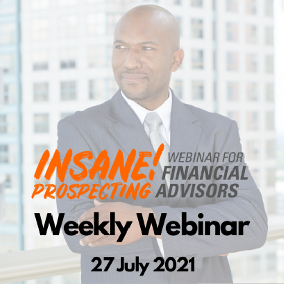 Insane! Prospecting Weekly Webinar - 27 July 2021