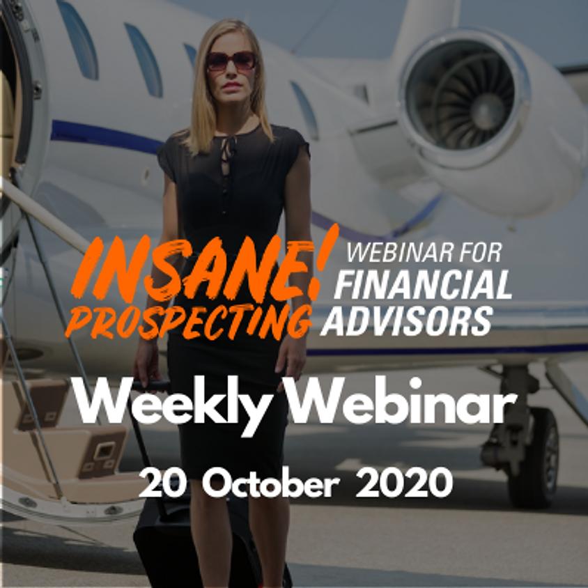 Weekly Prospecting Webinar for Financial Advisors - 20 October 2020