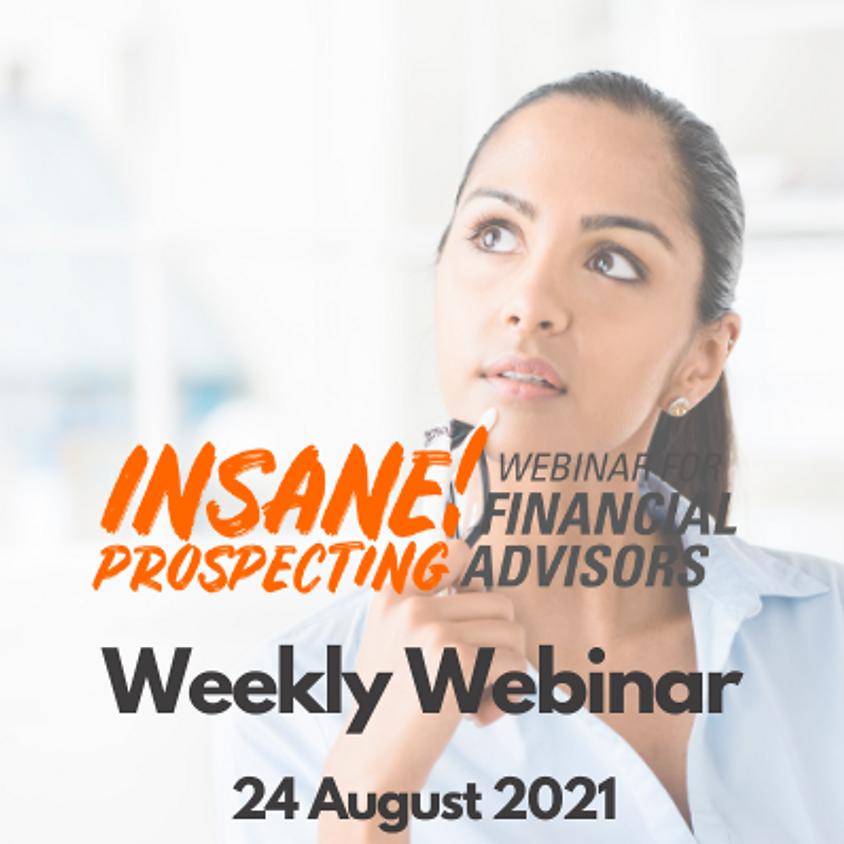 Insane! Prospecting Weekly Webinar - 24 August 2021
