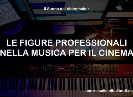 LE FIGURE PROFESSIONALI NELLA MUSICA PER IL CINEMA - il Suono del Videomaker