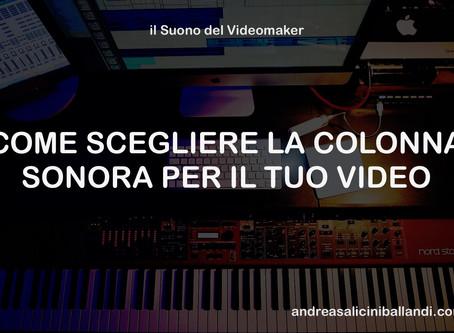 COME SCEGLIERE LA COLONNA SONORA PER I VIDEO - Il Suono del Videomaker