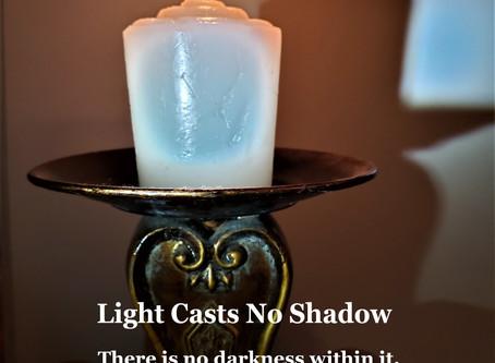 Light Casts No Shadow