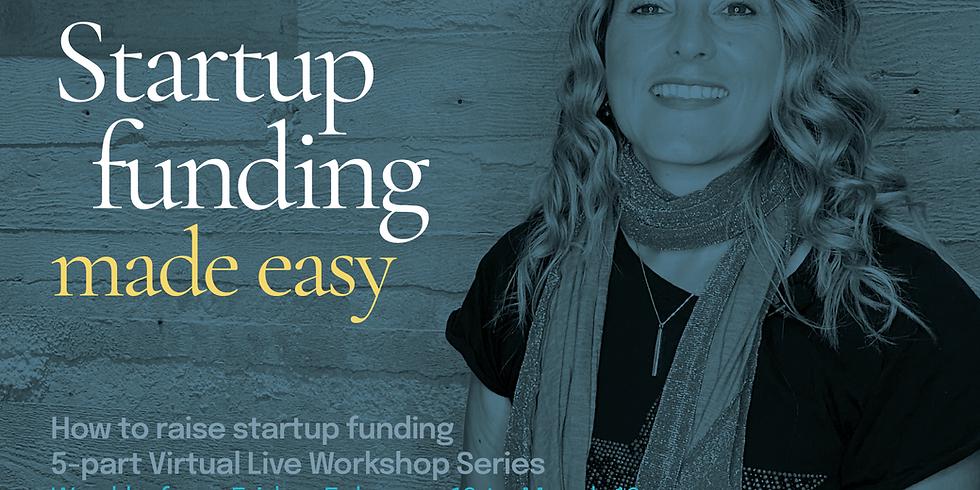 Week 2: Startup Funding Made Easy Workshop Series