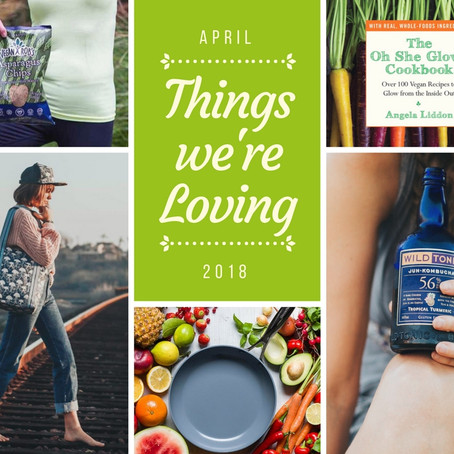 Things We're Loving | April