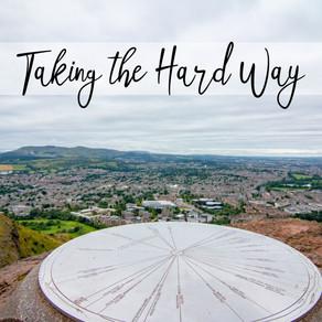 Taking the Hard Way