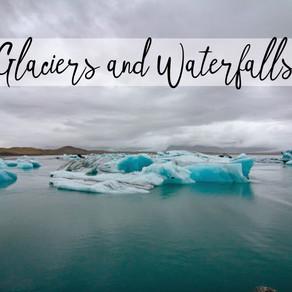Glaciers and Waterfalls