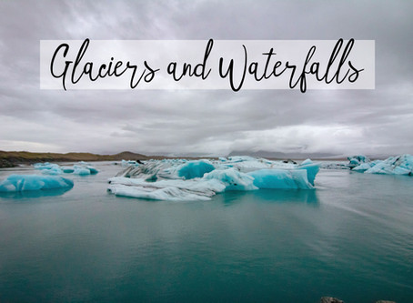 Glaciers and Waterfalls