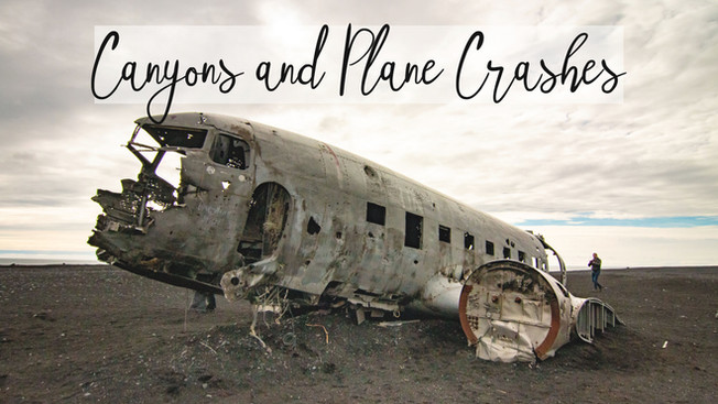Canyons and Plane Crashes