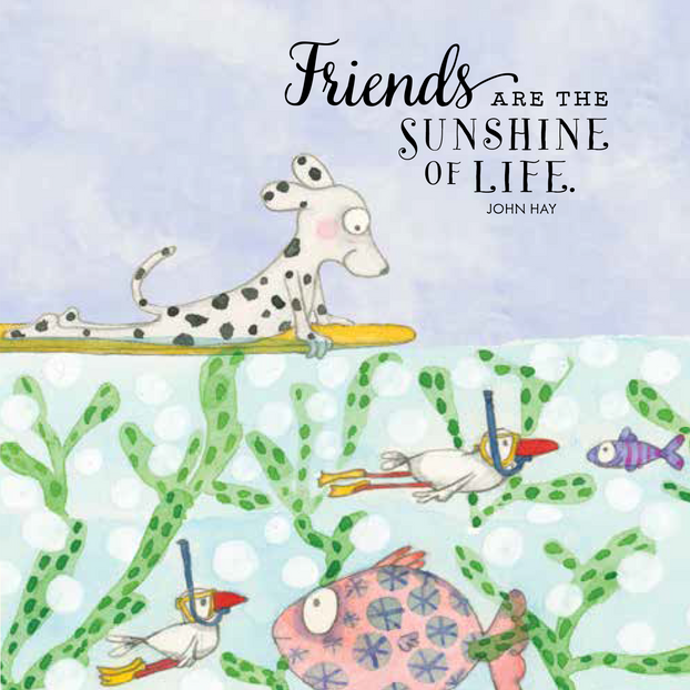 K204 - Friends are the sunshine of life-