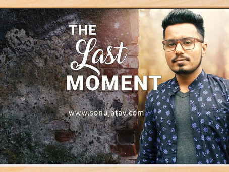 The Last Moment - Sonu Jatav