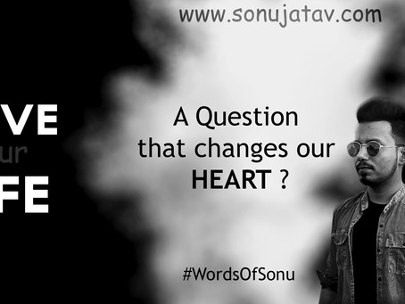A Question that changes our heart? - Sonu Jatav aka jnvsonu52