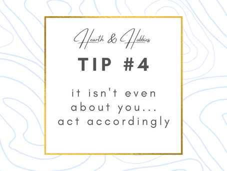 It Isn't Even About You...Act Accordingly.