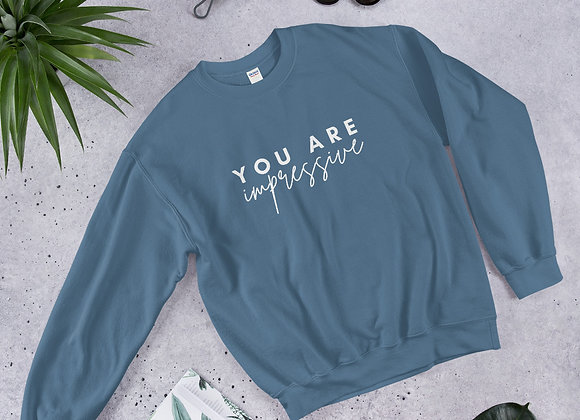 "Unisex ""You are Impressive"" Sweatshirt"
