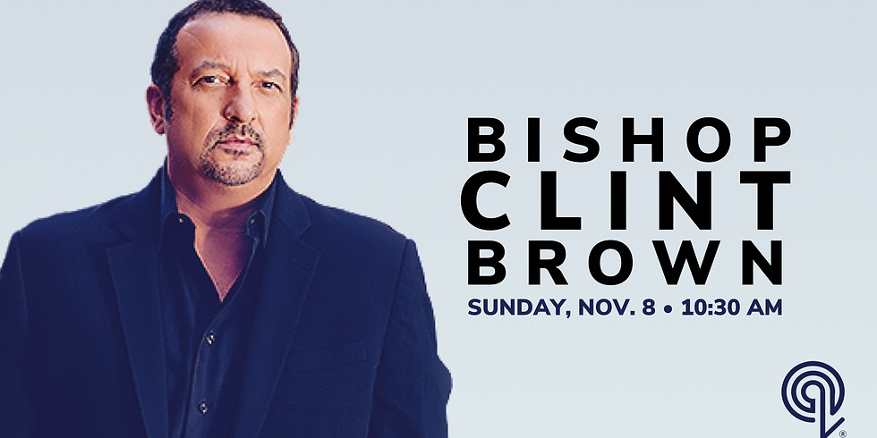 Sunday Morning- Special Guest Clint Brown- 10:30am
