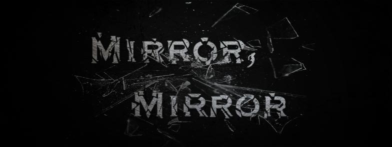 Mirror Mirror Promotion