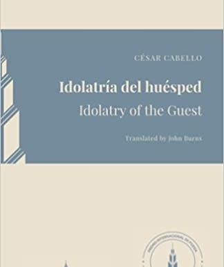 Idolatría del huésped, poemas de César Cabello
