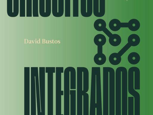 "Sobre ""Circuitos integrados"" de David Bustos"