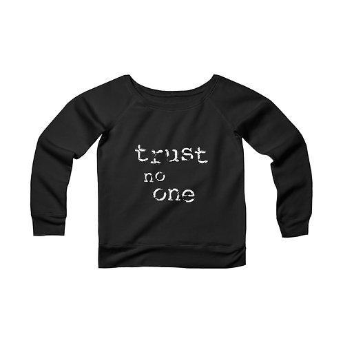 Trust No One [2] Women's Wide Neck Sweatshirt