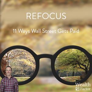 Refocus: 11 Ways Wall Street Gets Paid
