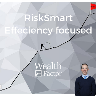 Taking a RiskSmart efficiency centric approach to investing.